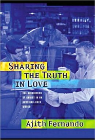 Sharing the Truth in Love: How to Relate to People of Other Faiths  -     By: Ajith Fernando