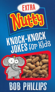Extra Nutty Knock-Knock Jokes for Kids  -              By: Bob Phillips