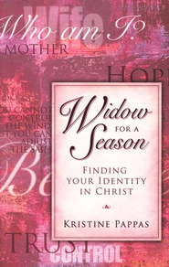 Widow for a Season: Finding Your Identity in Christ  -     By: Kristine Pappas