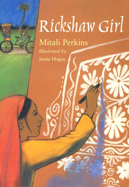 Rickshaw Girl, Softcover   -     By: Mitali Perkins     Illustrated By: Jamie Hogan