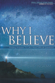 Why I Believe Study Guide  -     By: Chip Ingram