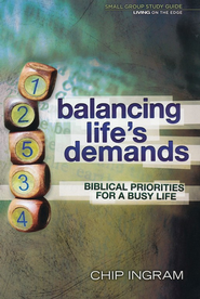 Balancing Life's Demands Study Guide  -              By: Chip Ingram