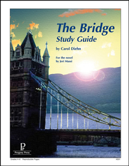 The Bridge  Progeny Press Study Guide   -              By: Carol Diehn