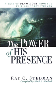 The Power of His Presence  -     By: Ray C. Stedman
