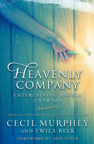 Heavenly Company: Entertaining Angels Unaware  -              By: Cecil Murphey, Twila Belk