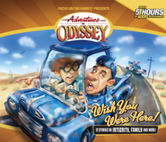 Adventures in Odyssey ® #21: Wish You Were Here  -