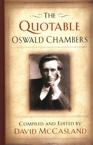 The Quotable Oswald Chambers  -     By: David McCasland