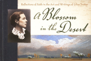A Blossom in the Desert: Faith in the Art and Writings of Lilias Trotter  -     Edited By: Mariam Huffman Rockness     By: Lilias Trotter