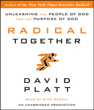 Radical Together: Unleashing the People of God for the Purpose of God, Audio CD Edition  -     By: David Platt