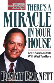 There's a Miracle in Your House   -     By: Tommy Barnett