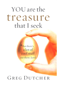 You Are the Treasure That I Seek   -     By: Greg Dutcher