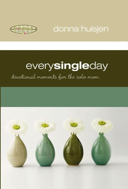 Every Single Day: Devotional Moments for the Solo Mom - eBook  -     By: Donna Huisjen