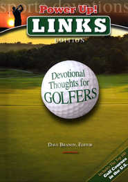 Power Up! Links: Devotional Thoughts for Golfers  -     Edited By: Dave Branon     By: Dave Branon, ed.