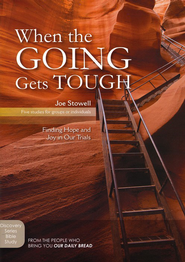When the Going Gets Tough   -     By: Joe Stowell