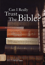 Can I Really Trust the Bible?   -