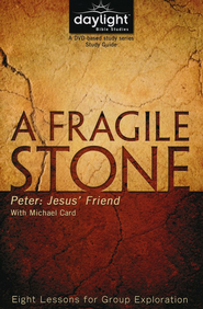 A Fragile Stone: Peter: Jesus' Friend (Participant Study Guide)   -     By: Michael Card