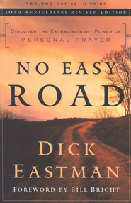 No Easy Road: Discover the Extraordinary Power of Personal Prayer, 30th Anniversary Edition  -     By: Dick Eastman