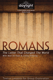 Romans: The Letter That Changed the World (Participant Study Guide)  -     By: Mart De Haan, Jimmy DeYoung