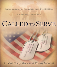 Called to Serve: Encouragement, Support, and Inspiration for Military Families  -     By: Tony Monetti, Penny Monetti