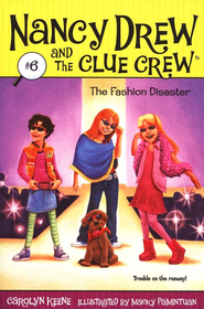 Nancy Drew and The Clue Crew: The Fashion  Disaster # 6  -     By: Carolyn Keene
