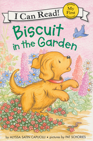 Biscuit in the Garden, Softcover  -              By: Alyssa Satin Capucilli                   Illustrated By: Pat Schories