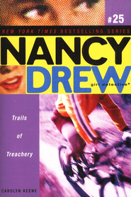 Nancy Drew Girl Detective (All New) Series #25: Trails of  Treachery  -     By: Carolyn Keene