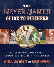 The Neyer/James Guide to Pitchers: An Historical Compendium of Pitching, Pitchers, and Pitches - eBook  -     By: Rob Neyer, Bill James