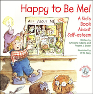 Happy to Be Me!: A Kid's Book About Self-esteem, Elf Help Book  -