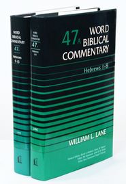 Hebrews: Word Biblical Commentary, 2 Vols. [WBC]  -     By: William L. Lane