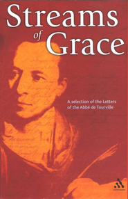 Streams of Grace  -     By: Abbe Henri de Tourville