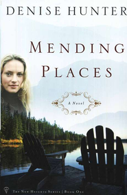 Mending Places, New Heights Series #1   -              By: Denise Hunter