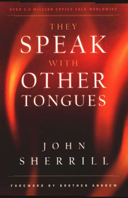 They Speak with Other Tongues, 40th ann. ed.  -     By: John Sherrill