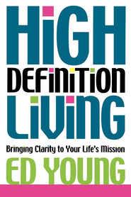 High Definition Living: Bringing Clarity to Your Life - eBook  -     By: Ed Young