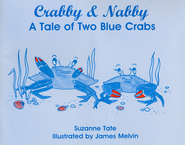 Suzanne Tate's Nature Series #1: Crabby and Nabby, A Tale of  Two Blue Crabs  -     By: Suzanne Tate