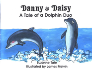 Suzanne Tate's Nature Series #13:Danny and Daisy, A Tale of a  Dolphin Duo  -     By: Suzanne Tate