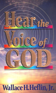 Hear the Voice of God   -     By: Wallace Heflin