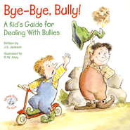 Bye-Bye, Bully!: A Kid's Guide for Dealing With Bullies, Elf Help Book  -
