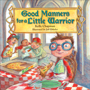 Good Manners for a Little Warrior  -              By: Kelly Chapman