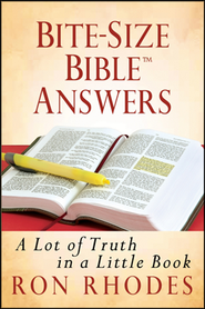 Bite-Size Bible Answers  -     By: Ron Rhodes
