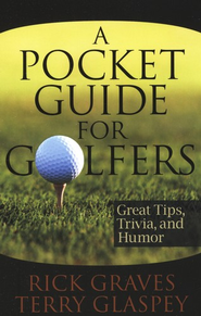 A Pocket Guide for Golfers  -     By: Rick Graves, Terry Glaspey