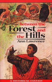 Between the Forest and the Hills   -     By: Ann Lawrence