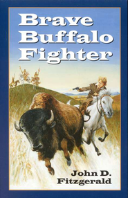 Brave Buffalo Fighter   -     By: John D. Fitzgerald