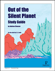 Out of the Silent Planet Progeny Press Study Guide   -              By: Andrew Clausen