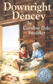 Downright Dencey   -     By: Caroline Dale Snedeker