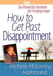 How to Get Past Disappointment DVD: Six Powerful Sessions for Finding Hope  -     By: Michelle McKinney Hammond