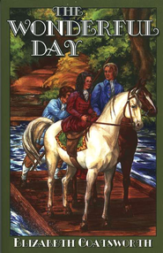 The Wonderful Day: The Sally Series #5   -     By: Elizabeth Coatsworth