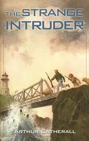 The Strange Intruder   -     By: Arthur Catherall