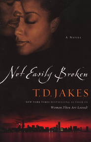 Not Easily Broken  -     By: T.D. Jakes