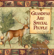 Grandpas Are Special People  -              By: Susan Winget
