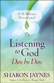 Listening to God Day by Day  -              By: Sharon Jaynes